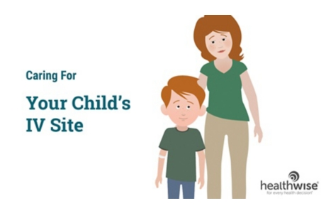 Caring for Your Child's IV Site