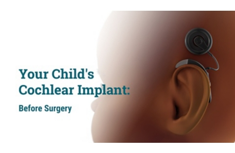 Your Child's Cochlear Implant: Before Surgery